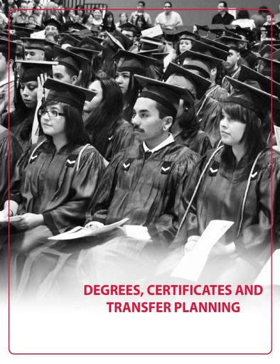 2018-2019 Catalog - Part 05 - Degrees, Certificates and Transfer Planning